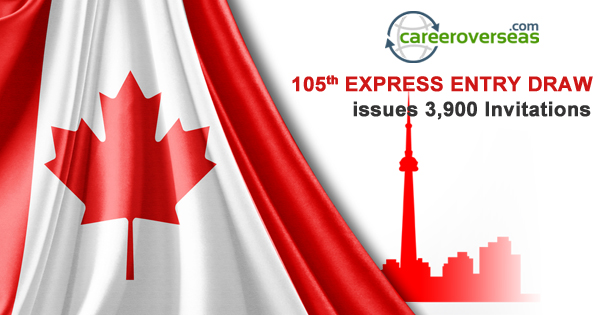 105th EXPRESS ENTRY DRAW issues 3,900 Invitations